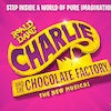 """Roald Dahl's """"Charlie and the Chocolate Factory"""" THE NEW MUSICAL Fox Theatre – St. Louis"""