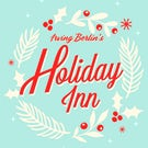 About Irving Berlin's Holiday Inn