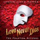"""Love Never Dies"" Fox Theatre – St. Louis"