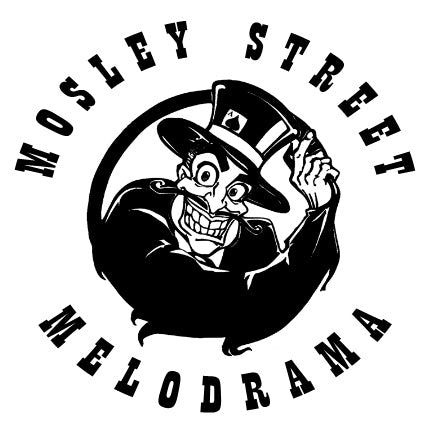 Mosley Street Melodrama: Dinner and a Show