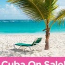 Cuba is on Sale!