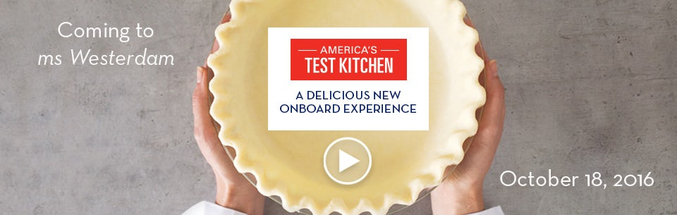 Introducing America S Test Kitchen On Board Holland