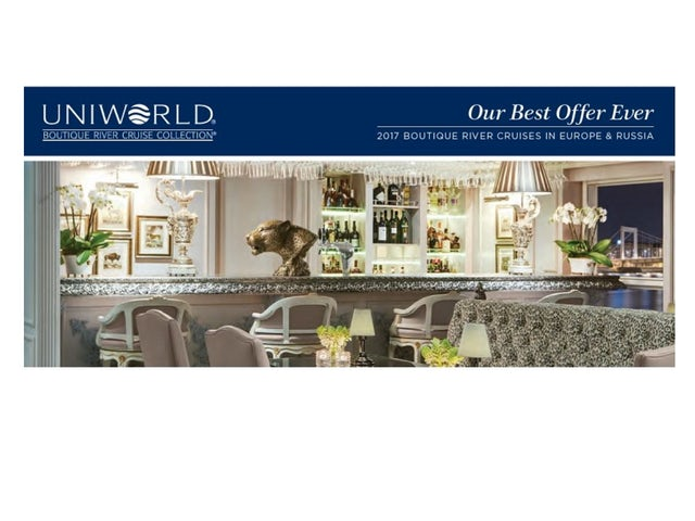 Uniworld River Cruises OUR BEST OFFER EVER