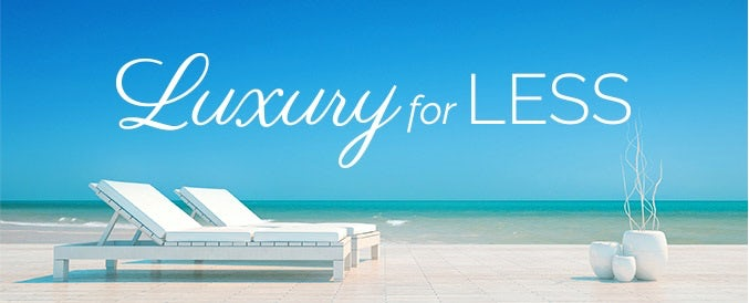 Luxury for Less: Last Minute Deals!
