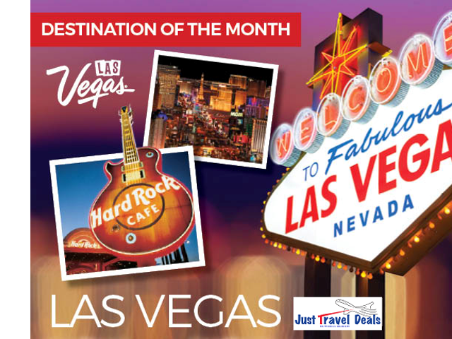 Las Vegas Vacations. DESTINATION OF THE MONTH