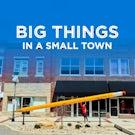 A Small Town Dreams Big