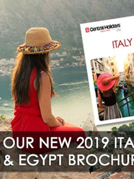 See what's new at Central Holidays! 2019 Italy, Mediterranean & Egypt!