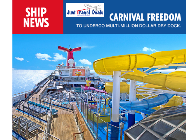 You Will Love Carnival Freedom's Multi-Million-Dollar Dry Dock